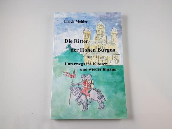 Die Ritter der Hohen Burgen Band 2 von Ulrich Mehler